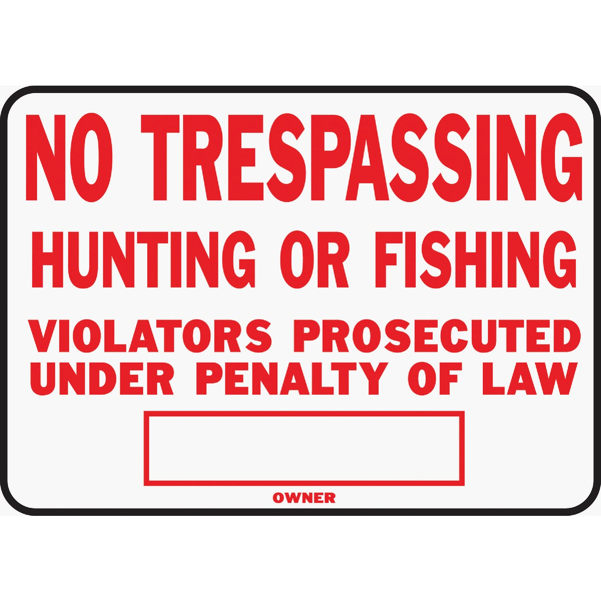 10X14 NO TRESPASS SIGN