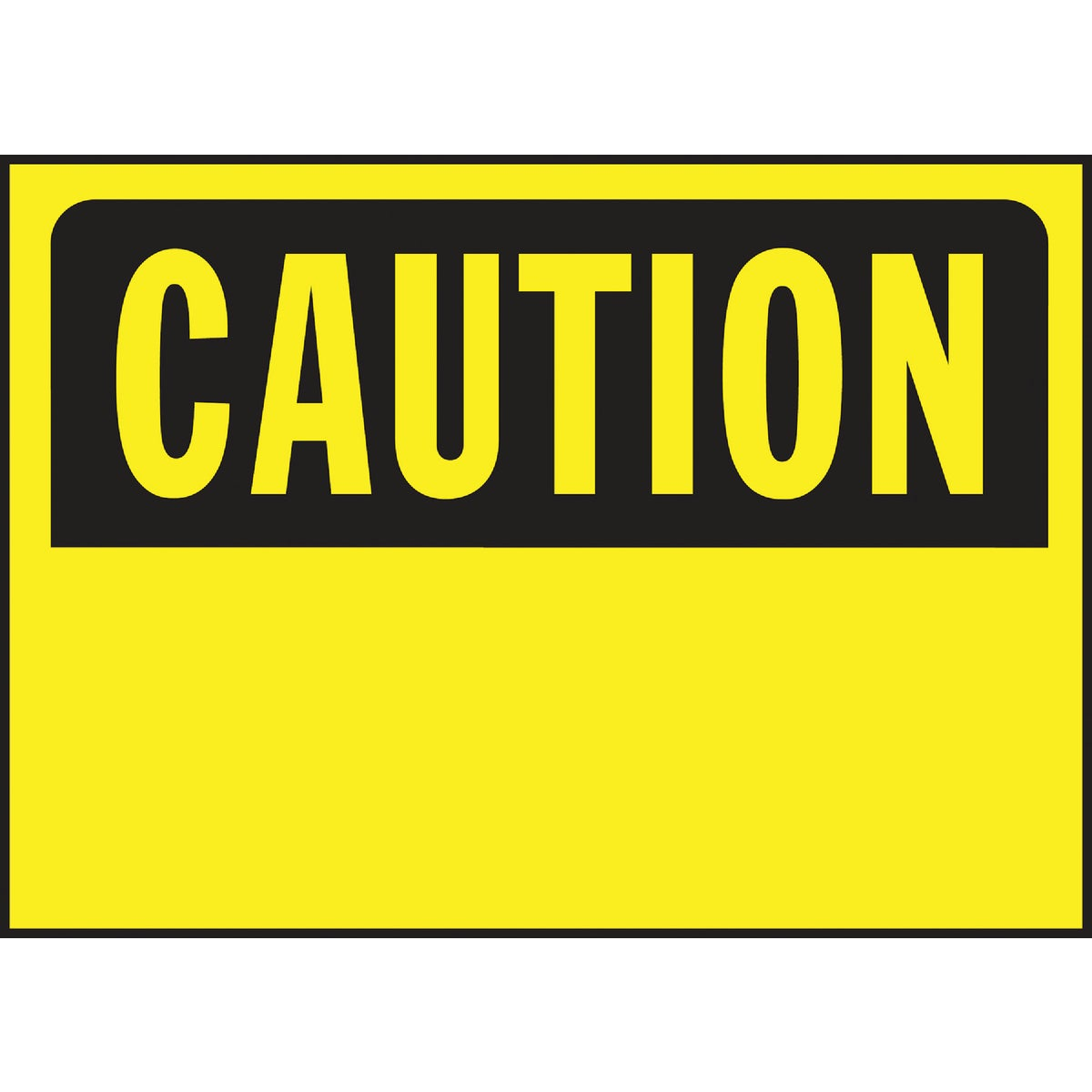 10X14 CAUTION SIGN