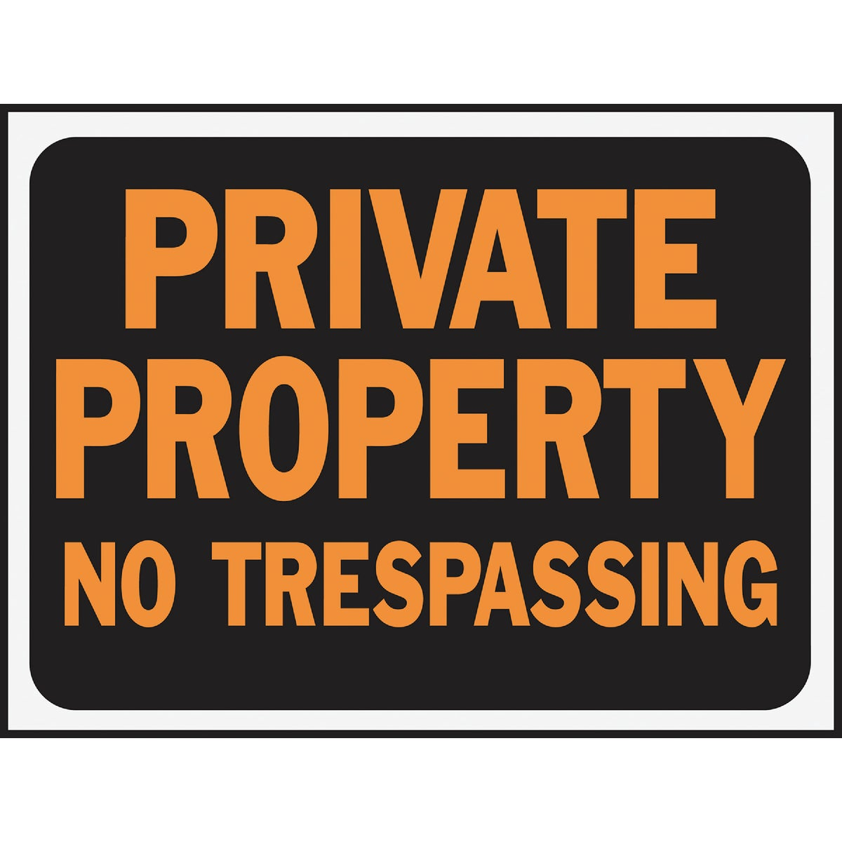 9X12 PVT PROP NOTRS SIGN