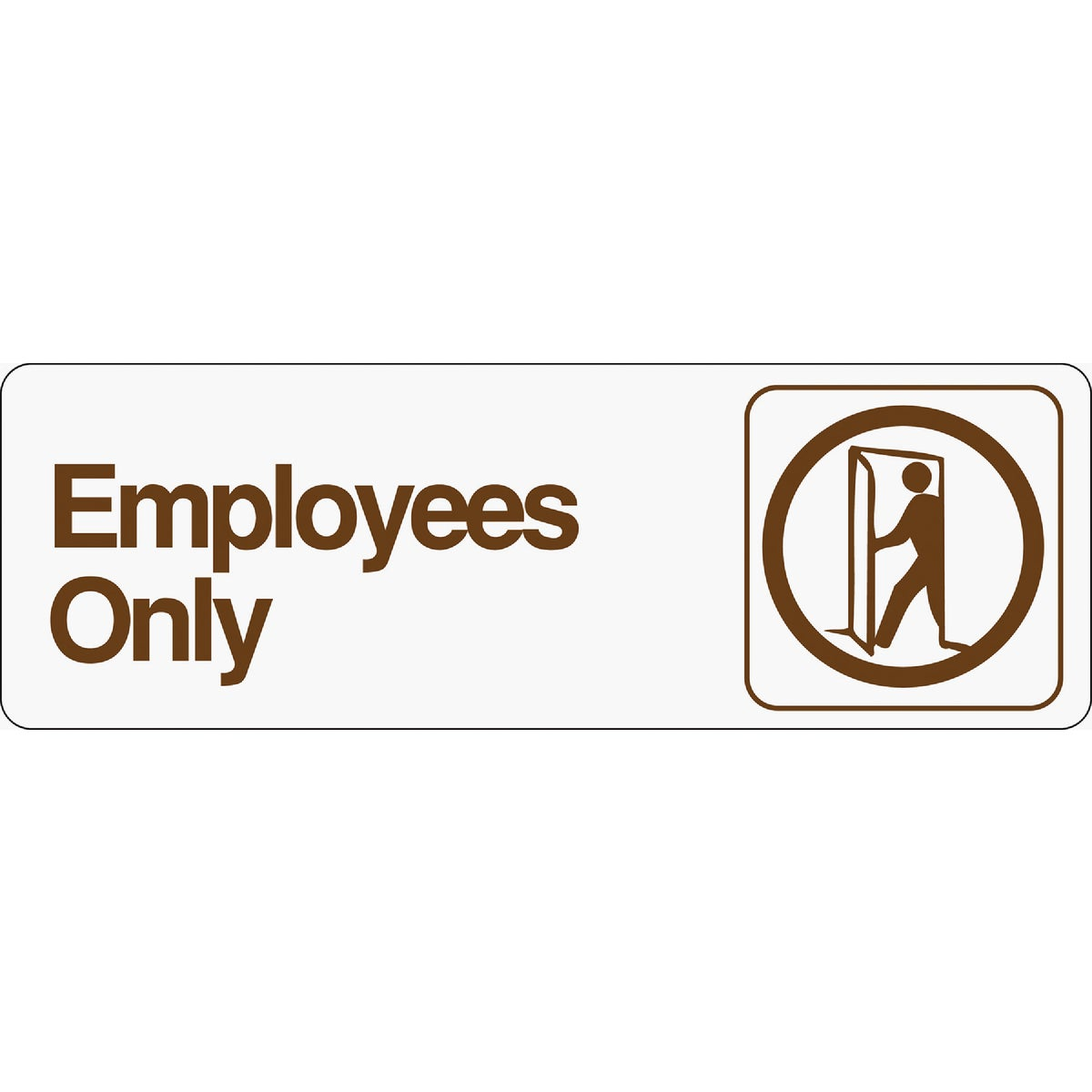3X9 EMPLOYEES ONLY SIGN
